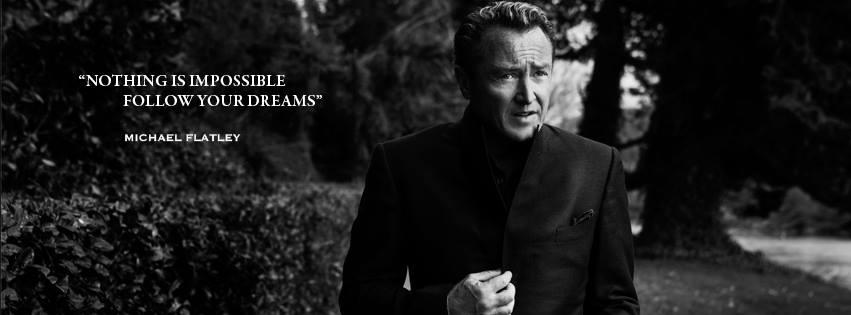 "A portrait of world-famous Irish dancer Michael Flatley with the words, ""Nothing is impossible. Follow your dreams."""